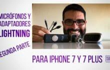 Adaptadores Lightning para micrófonos iPhone 7: calidad digital