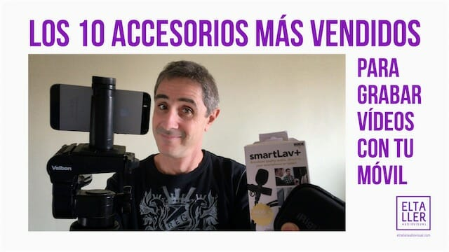 Los accesorios más vendidos para hacer vídeos con móviles