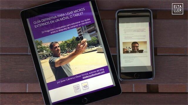 Guía definitiva para usar micrófonos externos con tu móvil o tablet