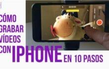 Cómo grabar vídeos con iPhone en 10 pasos