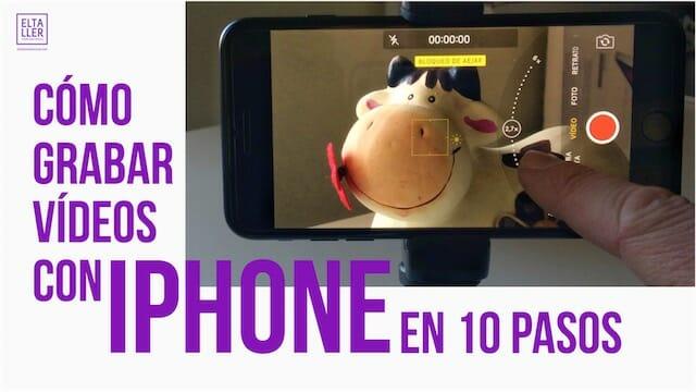 Cómo grabar vídeos con iPhone