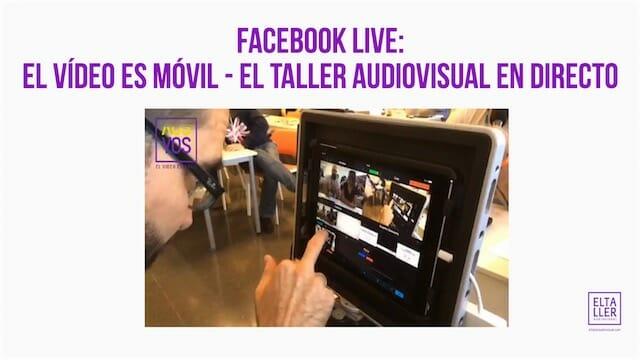 El Vídeo es Móvil - Facebook Live