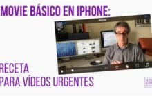 iMovie básico en iPhone: receta para vídeos urgentes