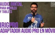 Adaptador digital de audio para móviles y ordenadores – iRig Pro