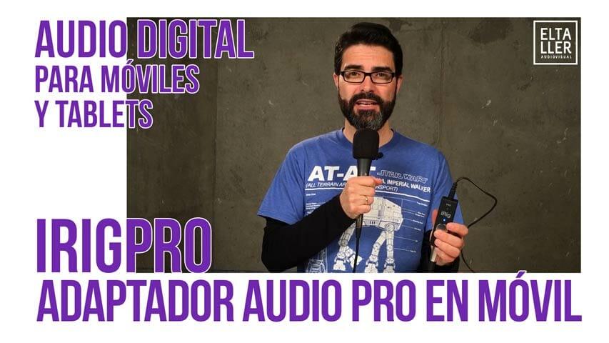 iRig Pro es un adaptador digital de audio para móviles