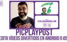 Edita vídeos en Android y iPhone con PicPlayPost, el Videocollage fácil