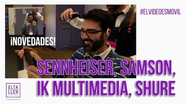 Sennheiser, Samson, IK Multimedia y Shure