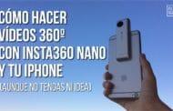 Cómo hacer vídeos 360 con tu iPhone e Insta360Nano (aunque no tengas ni idea)