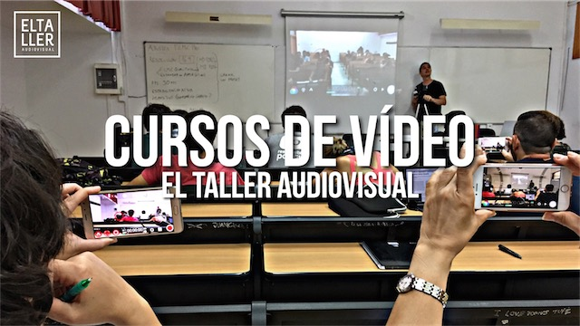 Cursos de Vídeo de El Taller Audiovisual