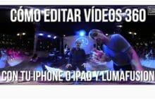 Cómo editar vídeos 360 en iPhone y iPad con LumaFusion
