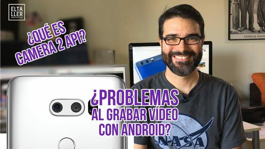 ¿Tienes problemas al grabar vídeos con Android? Te doy unas pistas de lo que te puede pasar