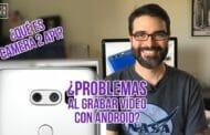Problemas al grabar vídeos con Android: Camera2 API