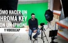Cómo hacer un chroma key con tu iPhone y Videoleap