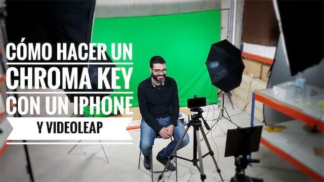 Cómo hacer un chroma key con un iPhone y Videoleap