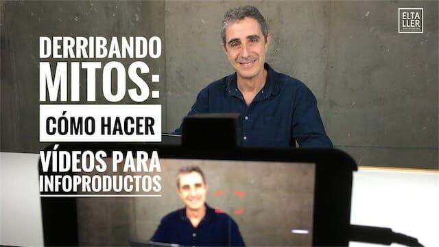 Cómo hacer vídeos para infoproductos y cursos online