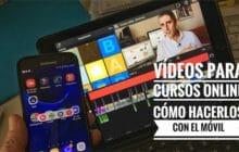 Vídeos para cursos online: cómo hacerlos solo con el móvil