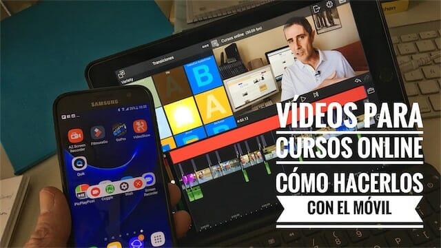 Cómo hacer vídeos para cursos online solo con el móvil