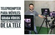 Teleprompter para móviles: graba como los presentadores de la tele