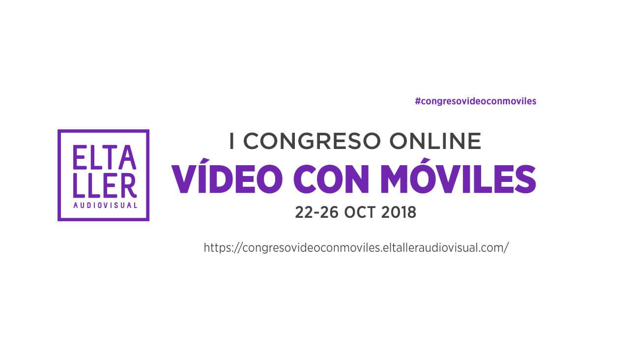 Cartel promocional del Primer Congreso Online de Vídeo con Móviles de el Taller Audiovisual