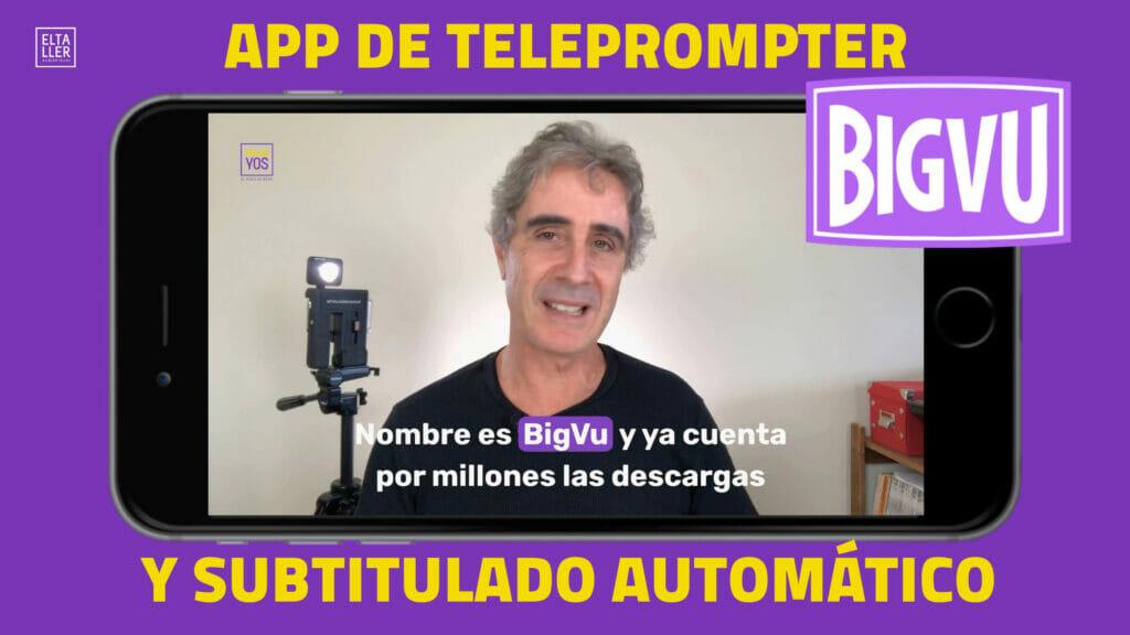 BigVu, aplicación de teleprompter y subtitulado